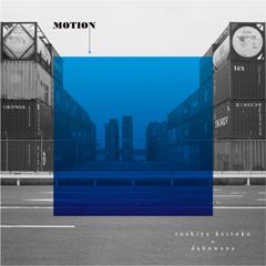 Toshiya Keitoku / MOTION
